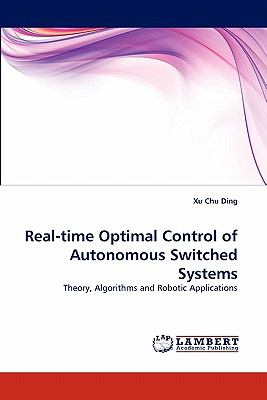 Real-Time Optimal Control of Autonomous Switched Systems N/A 9783838398006 Front Cover
