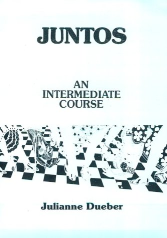 Juntos An Intermediate Course 1st 1990 edition cover