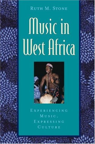 Music in West Africa Experiencing Music, Expressing Culture  2004 edition cover