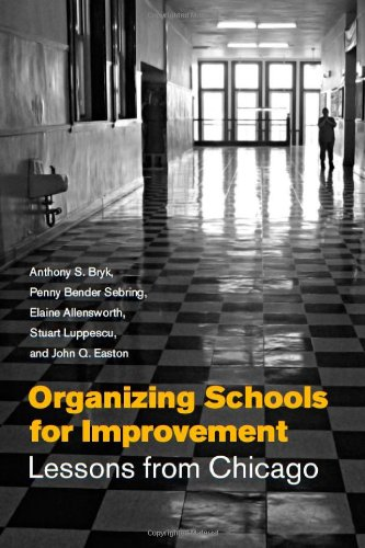 Organizing Schools for Improvement Lessons from Chicago  2009 edition cover