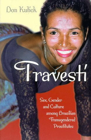 Travesti Sex, Gender, and Culture among Brazilian Transgendered Prostitutes  1998 edition cover