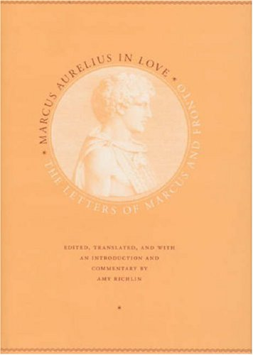 Marcus Aurelius in Love   2006 9780226713007 Front Cover
