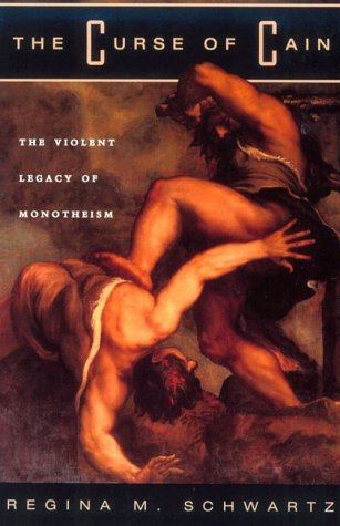 Curse of Cain The Violent Legacy of Monotheism Reprint  9780226742007 Front Cover