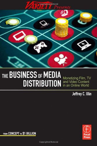 Business of Media Distribution Monetizing Film, TV and Video Content in an Online World  2009 edition cover