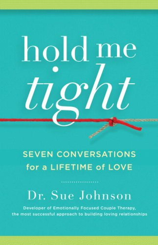 Hold Me Tight Seven Conversations for a Lifetime of Love  2008 edition cover