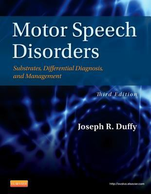 Motor Speech Disorders Substrates, Differential Diagnosis, and Management 3rd 2013 9780323072007 Front Cover
