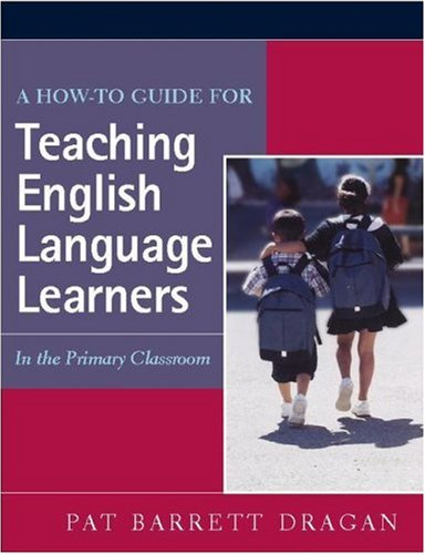 How-To Guide for Teaching English Language Learners In the Primary Classroom  2005 edition cover