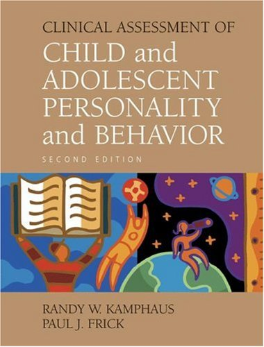 Clinical Assessment of Child and Adolescent Personality and Behavior, 2nd Edition  2nd 2001 (Revised) 9780387263007 Front Cover