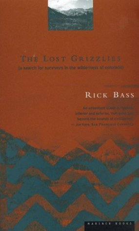 Lost Grizzlies A Search for Survivors in the Wilderness of Colorado  1997 edition cover