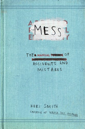 Mess The Manual of Accidents and Mistakes N/A edition cover