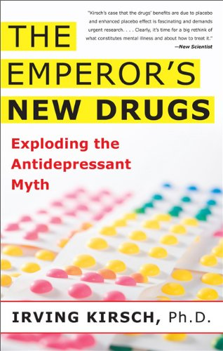 Emperor's New Drugs Exploding the Antidepressant Myth N/A edition cover