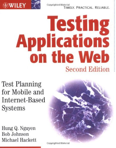 Testing Applications on the Web Test Planning for Mobile and Internet-Based Systems 2nd 2003 (Revised) 9780471201007 Front Cover