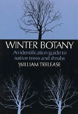 Winter Botany An Identification Guide to Native and Cultivated Trees and Shrubs N/A edition cover