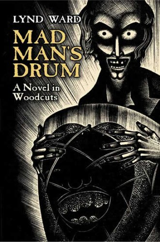 Mad Man's Drum A Novel in Woodcuts  2005 (Unabridged) edition cover