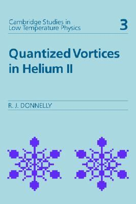 Quantized Vortices in Helium II   1991 9780521324007 Front Cover