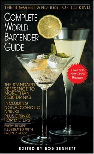 Complete World Bartender Guide The Standard Reference to More Than 2,500 Drinks  1993 (Revised) 9780553299007 Front Cover