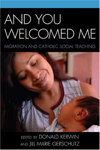 And You Welcomed Me Migration and Catholic Social Teaching  2009 edition cover