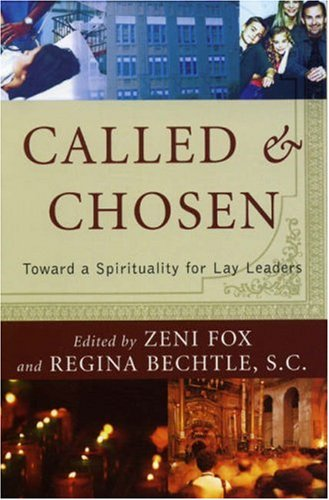 Called and Chosen Toward a Spirituality for Lay Leaders  2005 9780742532007 Front Cover