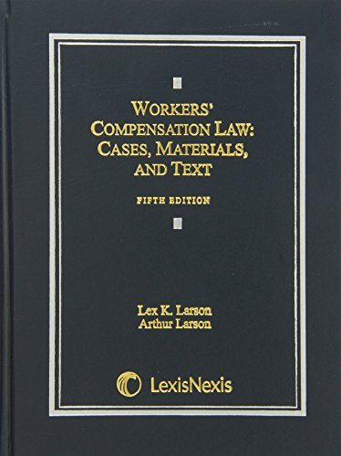 Workers' Compensation Law: Cases, Materials, and Text  2013 edition cover