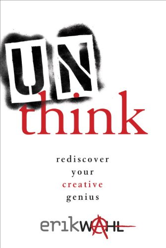Unthink Rediscover Your Creative Genius  2013 edition cover