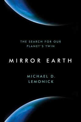 Mirror Earth The Search for Our Planet's Twin  2012 edition cover