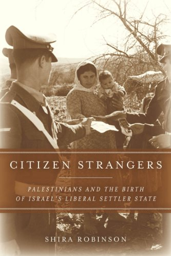 Citizen Strangers Palestinians and the Birth of Israel's Liberal Settler State  2013 edition cover
