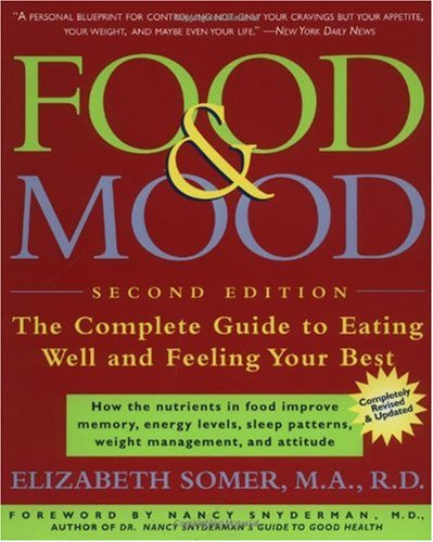 Food and Mood The Complete Guide to Eating Well and Feeling Your Best 2nd 1999 (Revised) edition cover