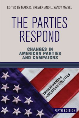 Parties Respond Changes in American Parties and Campaigns 5th 2012 edition cover