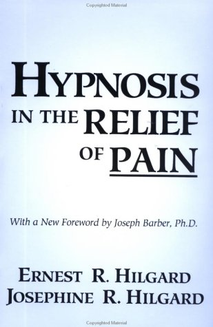 Hypnosis in the Relief of Pain  2nd 1994 (Revised) 9780876307007 Front Cover