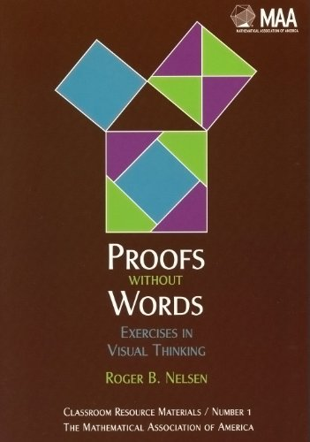 Proofs Without Words Exercises in Visual Thinking  1993 9780883857007 Front Cover