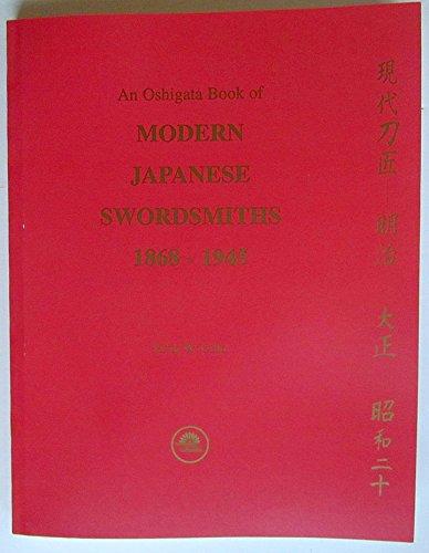 Modern Japanese Swordsmiths, 1868-1945 : An Oshigata Book  2001 9780970708007 Front Cover