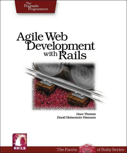 Agile Web Development with Rails A Pragmatic Guide  2005 9780976694007 Front Cover