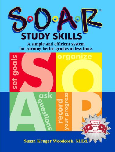 SOAR Study Skills : A Simple and Efficient System for Earning Better Grades in Less Time 1st 2006 edition cover