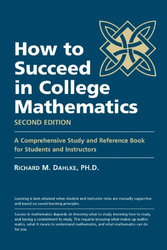 How to Succeed in College Mathematics, Second Edition: A Comprehensive Study and Reference Book for Students and Instructors  2011 edition cover