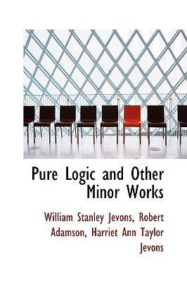 Pure Logic and Other Minor Works  2009 edition cover