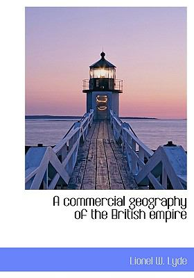 Commercial Geography of the British Empire N/A 9781113980007 Front Cover