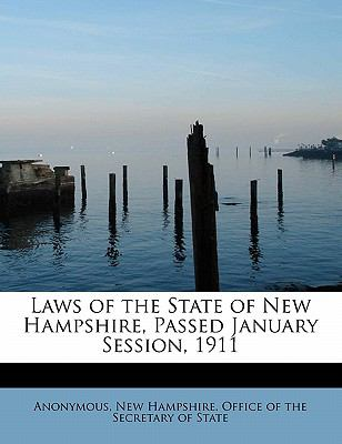 Laws of the State of New Hampshire, Passed January Session 1911  N/A 9781116161007 Front Cover
