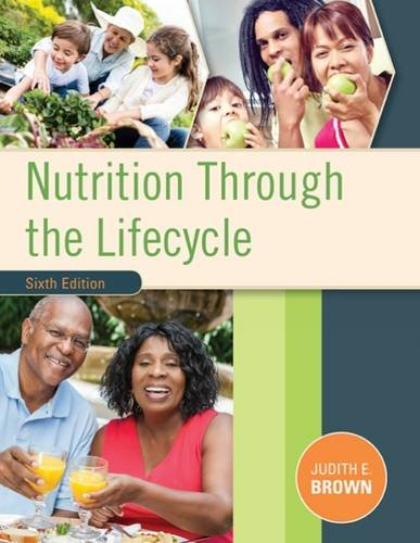 Nutrition Through the Life Cycle:   2016 9781305628007 Front Cover