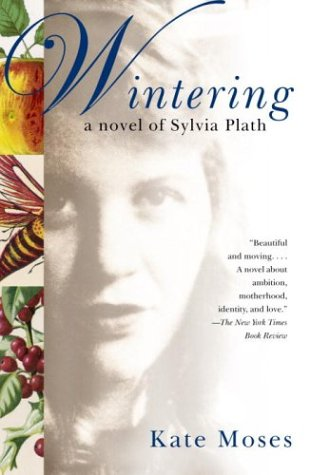 Wintering A Novel of Sylvia Plath  2003 9781400035007 Front Cover