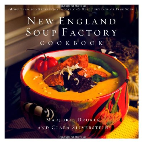 New England Soup Factory Cookbook More Than 100 Recipes from the Nation's Best Purveyor of Fine Soup  2007 9781401603007 Front Cover