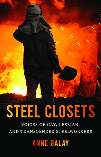 Steel Closets Voices of Gay, Lesbian, and Transgender Steelworkers  2014 edition cover