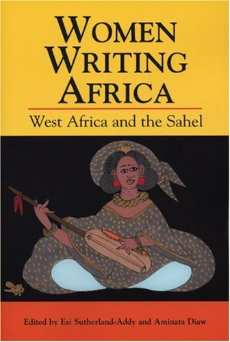 Women Writing Africa West Africa and the Sahel  2005 9781558615007 Front Cover