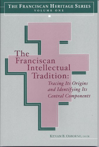 Franciscan Intellectual Tradition : Tracing Its Origins and Identifying Its Central Components  2003 edition cover