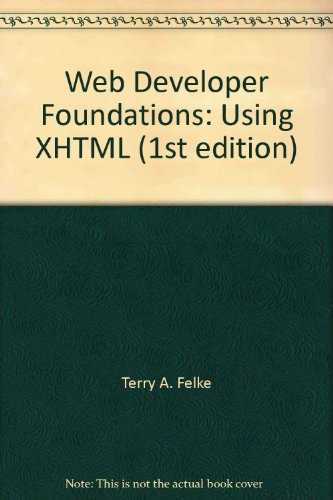 Web Developer Foundations : Using XHTML 1st 2003 9781576761007 Front Cover
