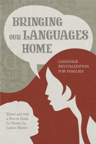 Bringing Our Languages Home: Language Revitalization for Families  2013 9781597142007 Front Cover