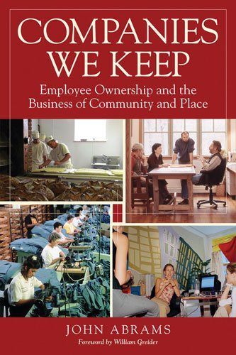 Companies We Keep Employee Ownership and the Business of Community and Place 2nd 2008 edition cover