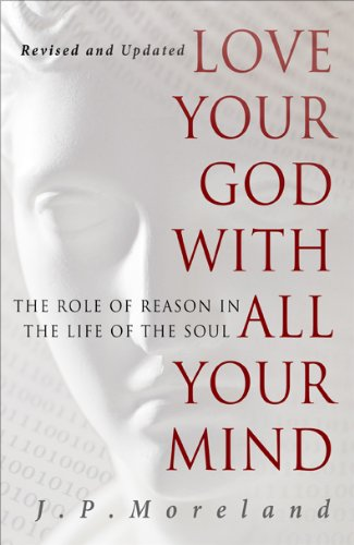 Love Your God with All Your Mind The Role of Reason in the Life of the Soul 15th 2012 (Revised) edition cover