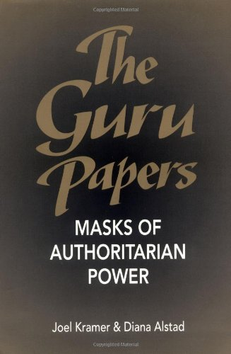 Guru Papers Masks of Authoritarian Power  1993 9781883319007 Front Cover