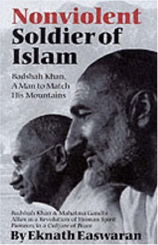 Nonviolent Soldier of Islam Badshah Khan - A Man to Match His Mountains 2nd 1999 edition cover