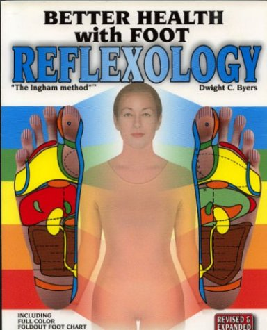 Better Health with Foot Reflexology : The Ingham Method of Reflexology 10th 2001 (Revised) edition cover